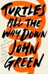 220px-John_Green_Turtles_All_The_Way_Down_Book_Cover